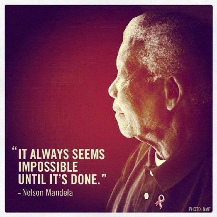 Nelson Mandela It Always Seems Impossible